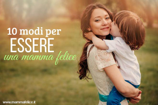 10-modi-per-essere-una-mamma-felice